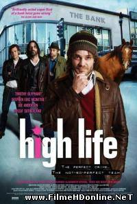 High Life (2009) Crima / Comedie