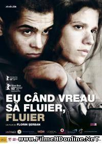 Eu cand vreau sa fluier, fluier (2010) Drama